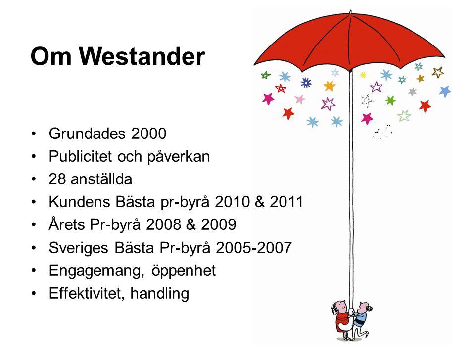 Om Westander Grundades 2000 Publicitet och påverkan 28 anställda