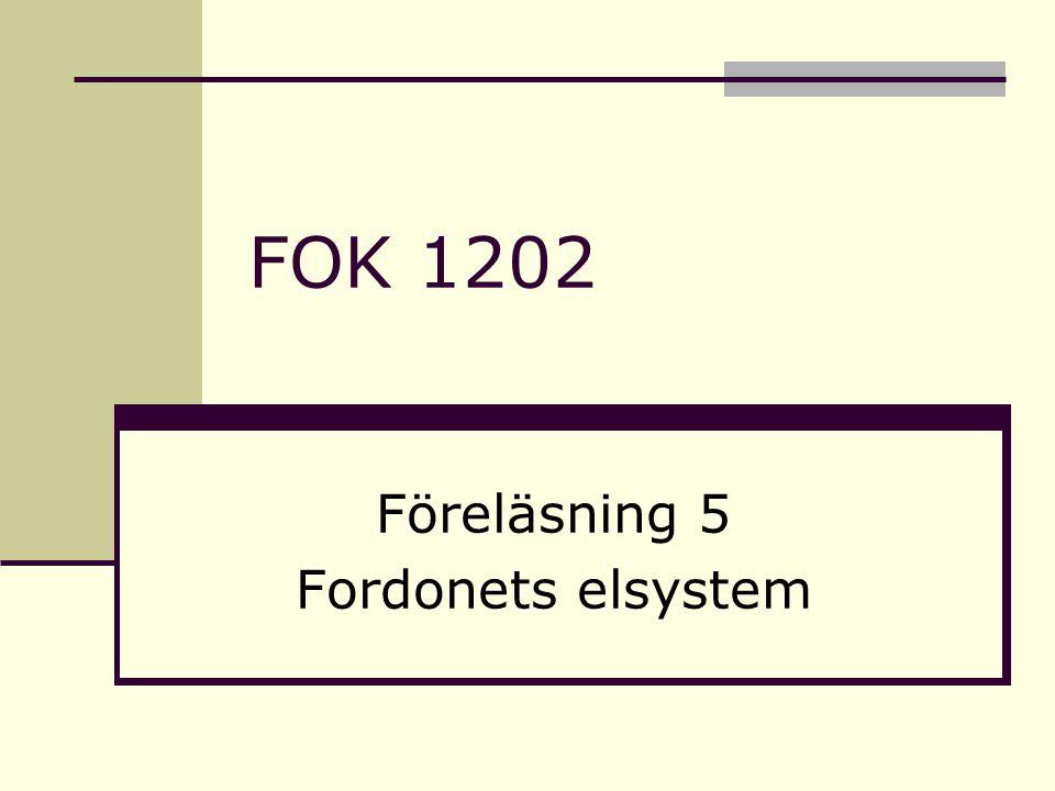 Föreläsning 5 Fordonets elsystem