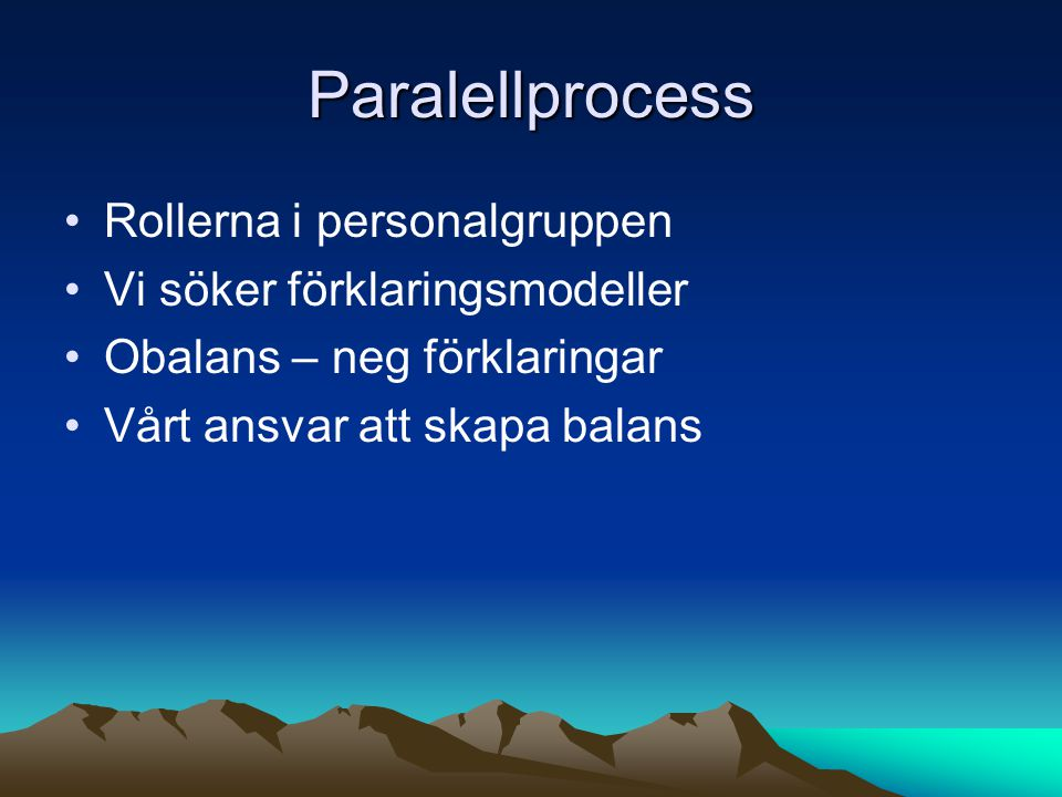 Paralellprocess Rollerna i personalgruppen