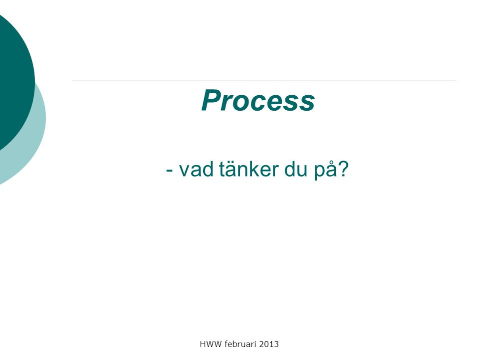 Process - vad tänker du på