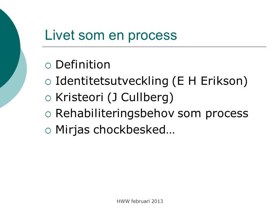 Livet som en process Definition Identitetsutveckling (E H Erikson)
