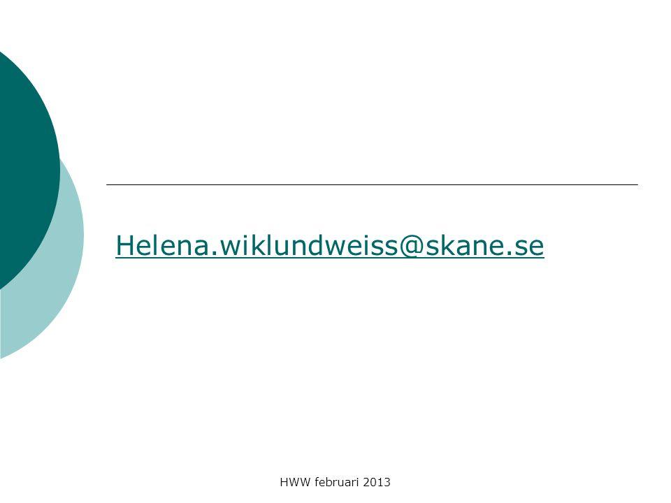Helena.wiklundweiss@skane.se HWW februari 2013