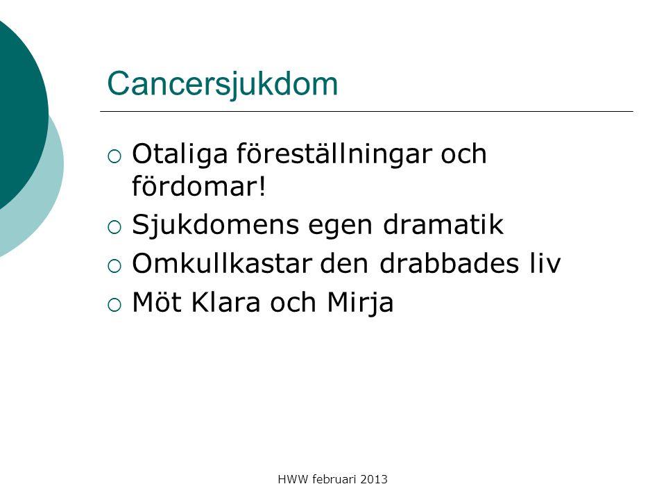 Cancersjukdom Otaliga föreställningar och fördomar!