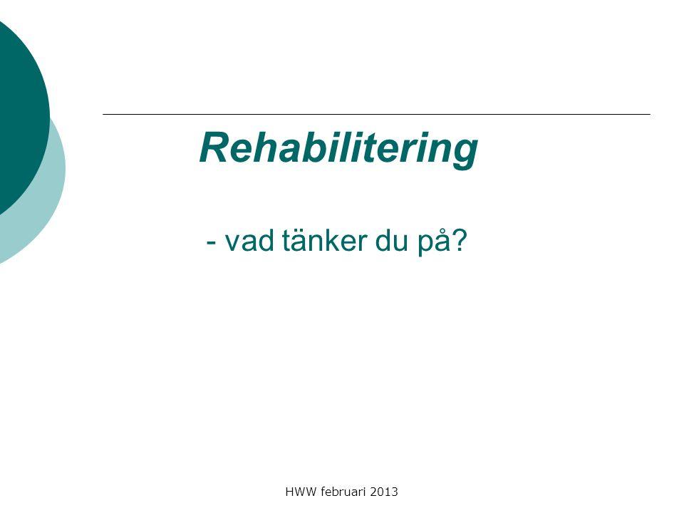Rehabilitering - vad tänker du på
