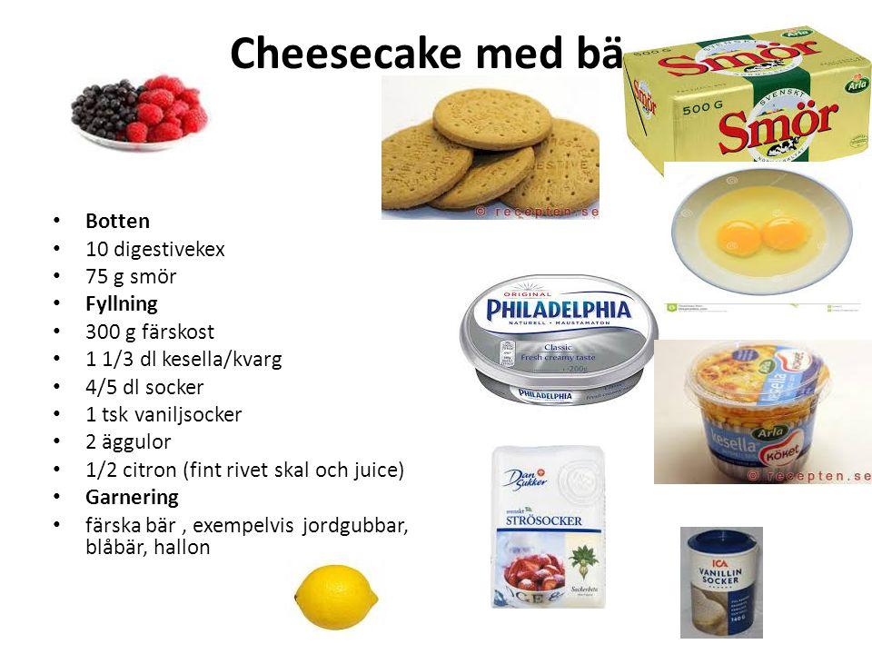 Cheesecake med bär Botten 10 digestivekex 75 g smör Fyllning
