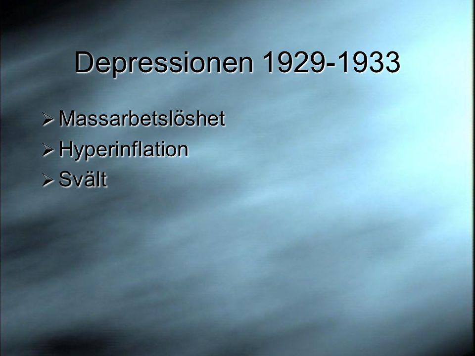 Depressionen 1929-1933 Massarbetslöshet Hyperinflation Svält