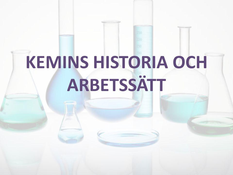 KEMINS HISTORIA OCH ARBETSSÄTT