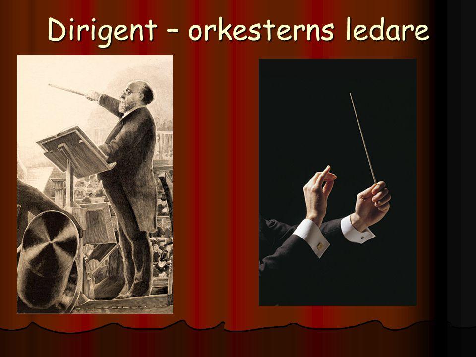 Dirigent – orkesterns ledare