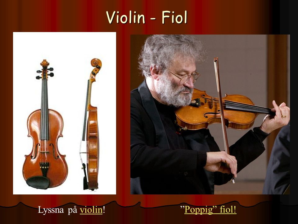 Violin - Fiol Lyssna på violin! Poppig fiol!