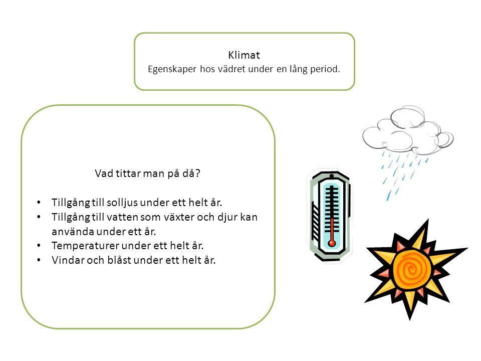 Egenskaper hos vädret under en lång period.
