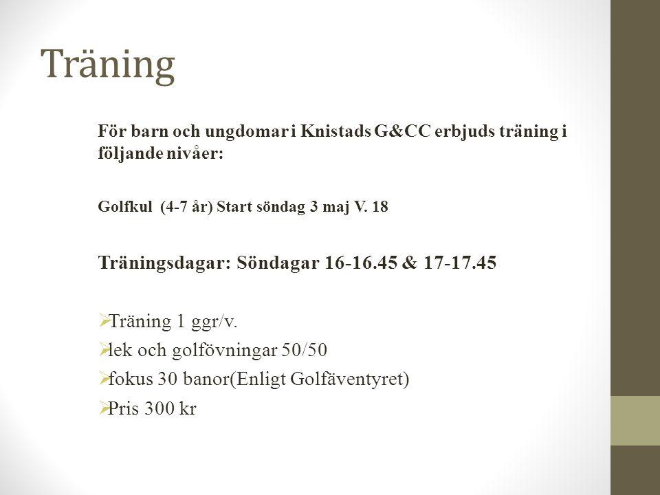 Träning Träningsdagar: Söndagar 16-16.45 & 17-17.45 Träning 1 ggr/v.