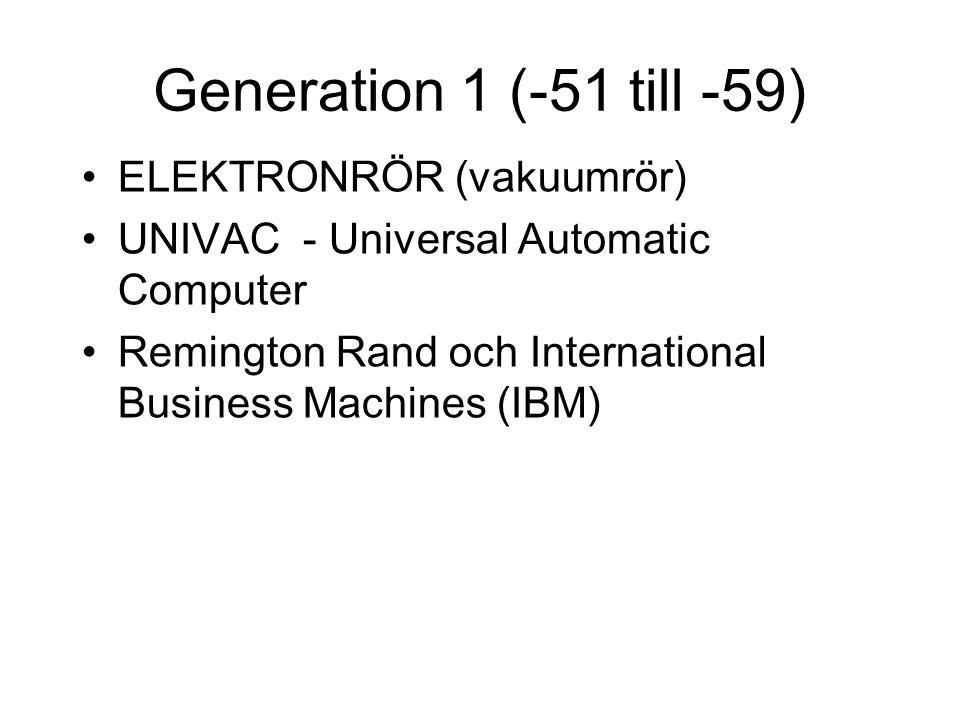 Generation 1 (-51 till -59) ELEKTRONRÖR (vakuumrör)