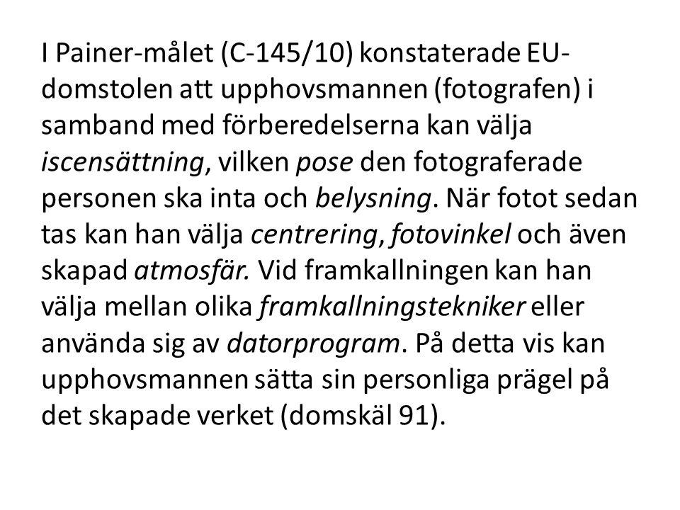I Painer-målet (C-145/10) konstaterade EU-domstolen att upphovsmannen (fotografen) i samband med förberedelserna kan välja iscensättning, vilken pose den fotograferade personen ska inta och belysning.