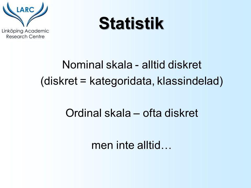 Statistik Nominal skala - alltid diskret