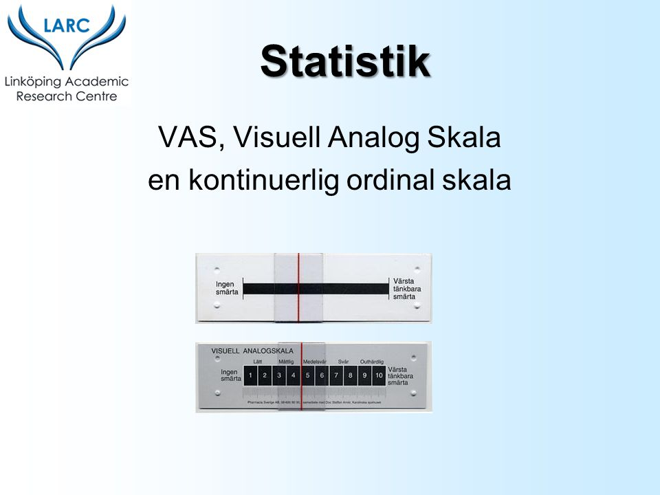 Statistik VAS, Visuell Analog Skala en kontinuerlig ordinal skala