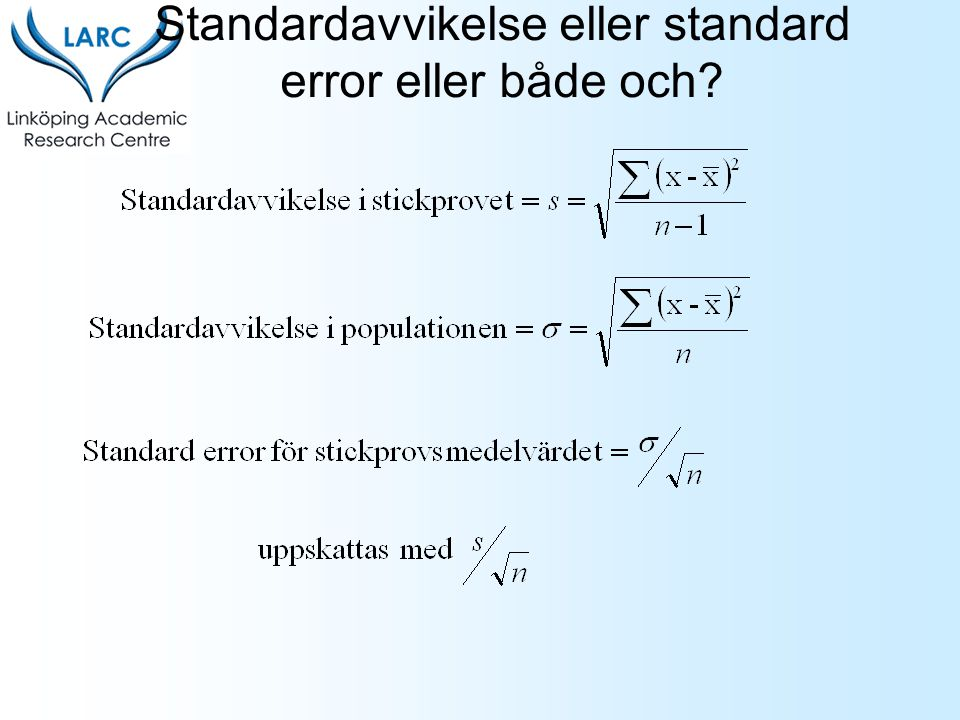 Standardavvikelse eller standard error eller både och