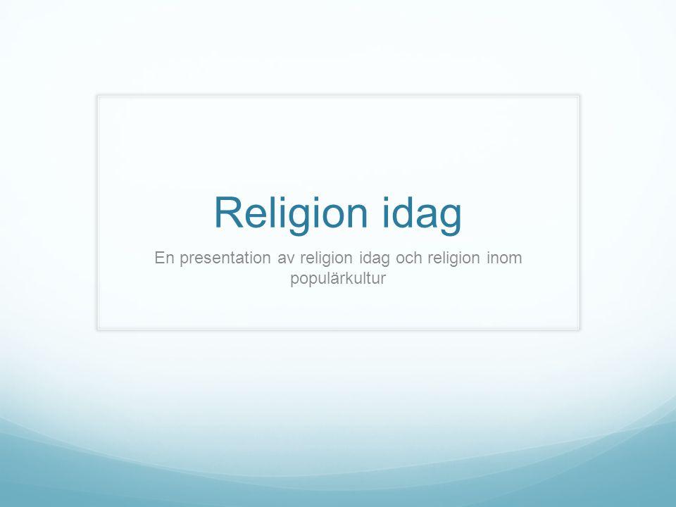 En presentation av religion idag och religion inom populärkultur
