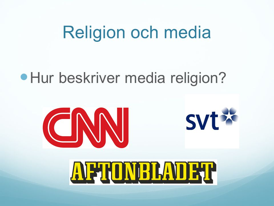 Religion och media Hur beskriver media religion