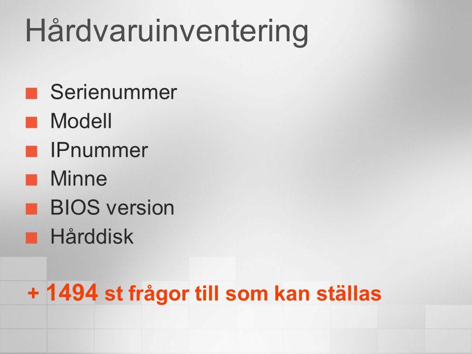 Hårdvaruinventering Serienummer Modell IPnummer Minne BIOS version