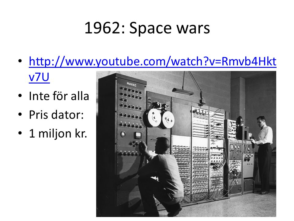 1962: Space wars http://www.youtube.com/watch v=Rmvb4Hktv7U