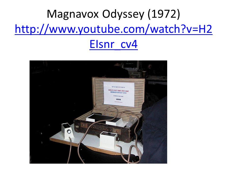 Magnavox Odyssey (1972) http://www.youtube.com/watch v=H2EIsnr_cv4