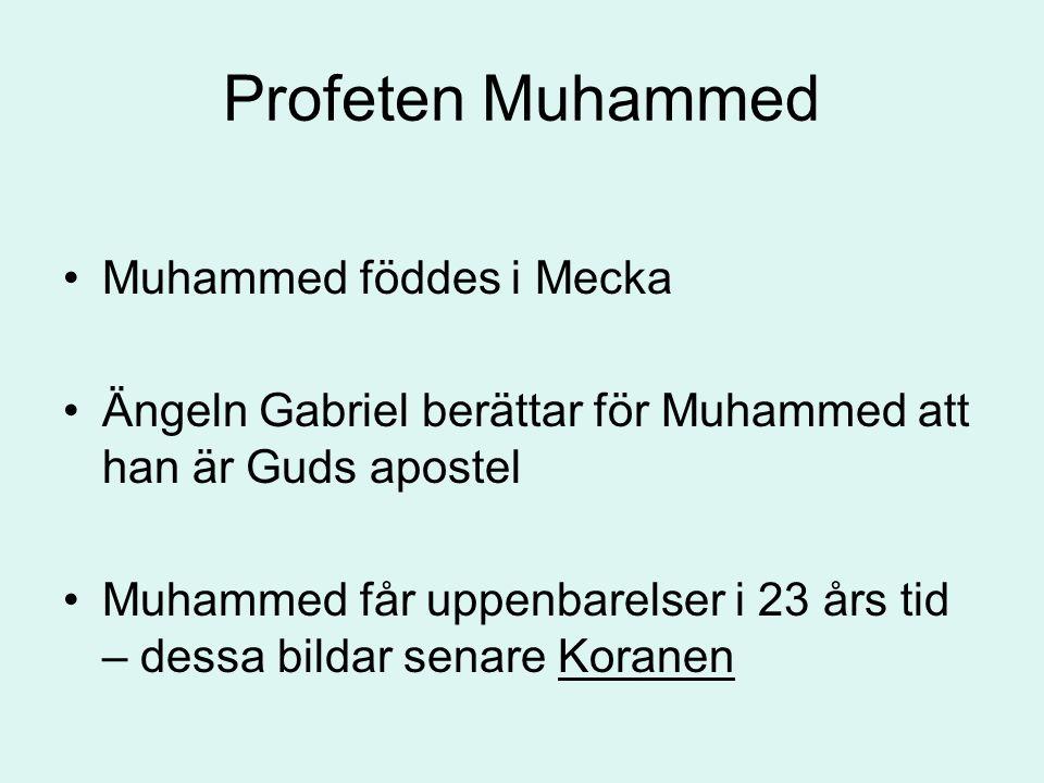 Profeten Muhammed Muhammed föddes i Mecka