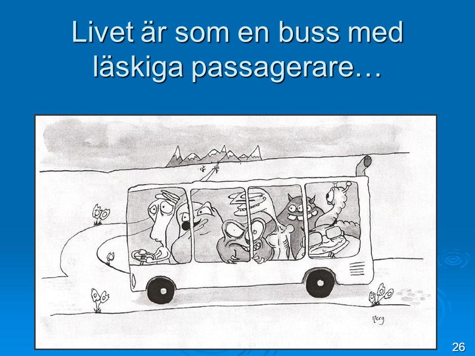 Livet är som en buss med läskiga passagerare…