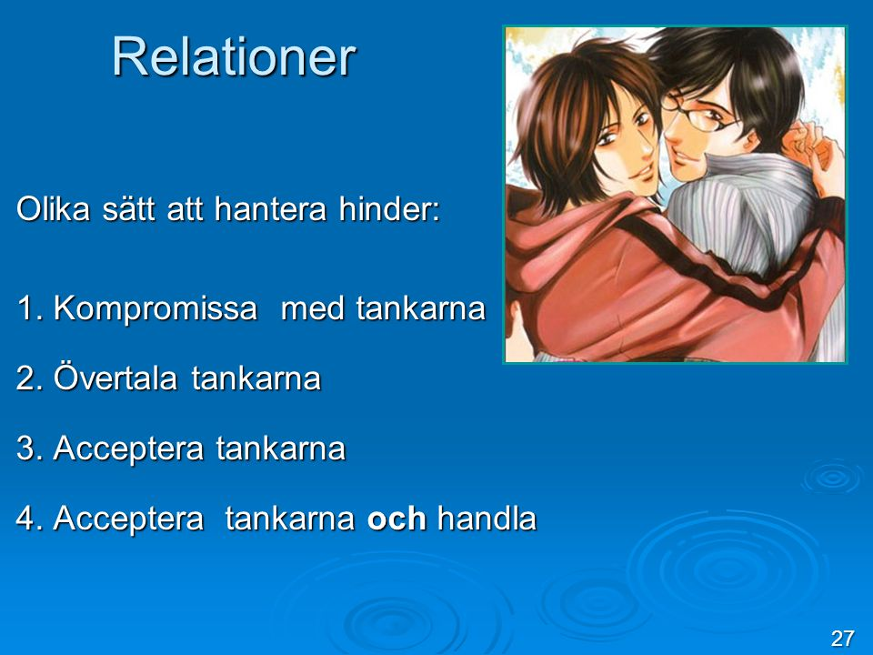 Relationer Olika sätt att hantera hinder: 1. Kompromissa med tankarna