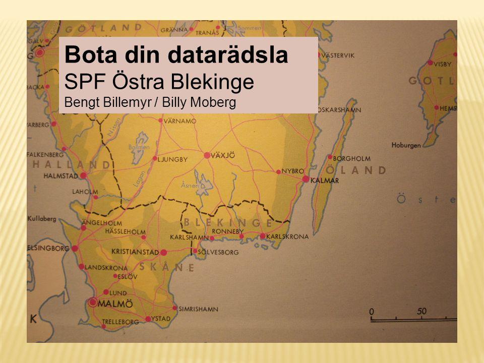 Bota din datarädsla SPF Östra Blekinge Bengt Billemyr / Billy Moberg