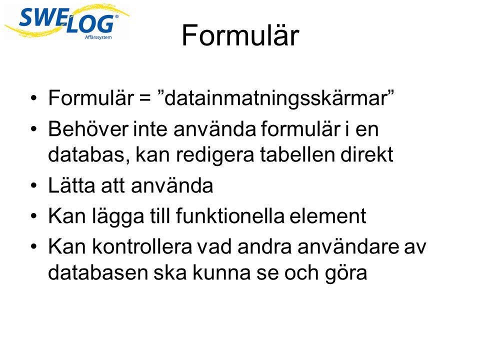 Formulär Formulär = datainmatningsskärmar