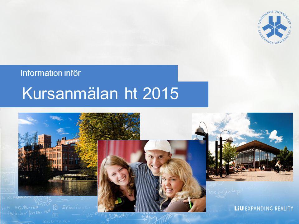 Kursanmälan ht 2015 Information inför 2017-04-12