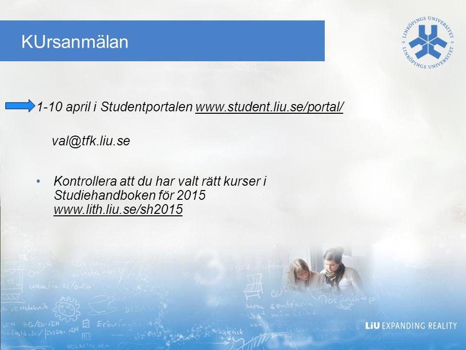 KUrsanmälan 1-10 april i Studentportalen www.student.liu.se/portal/