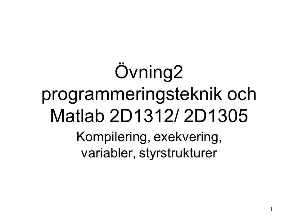 Övning2 programmeringsteknik och Matlab 2D1312/ 2D1305