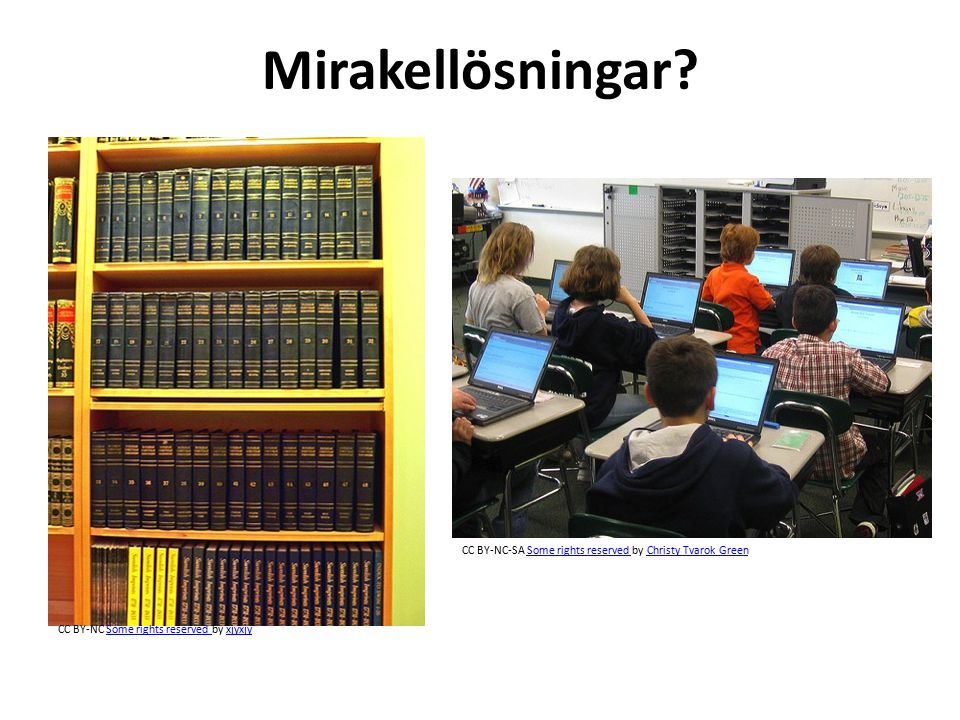 Mirakellösningar. CC BY-NC-SA Some rights reserved by Christy Tvarok Green.