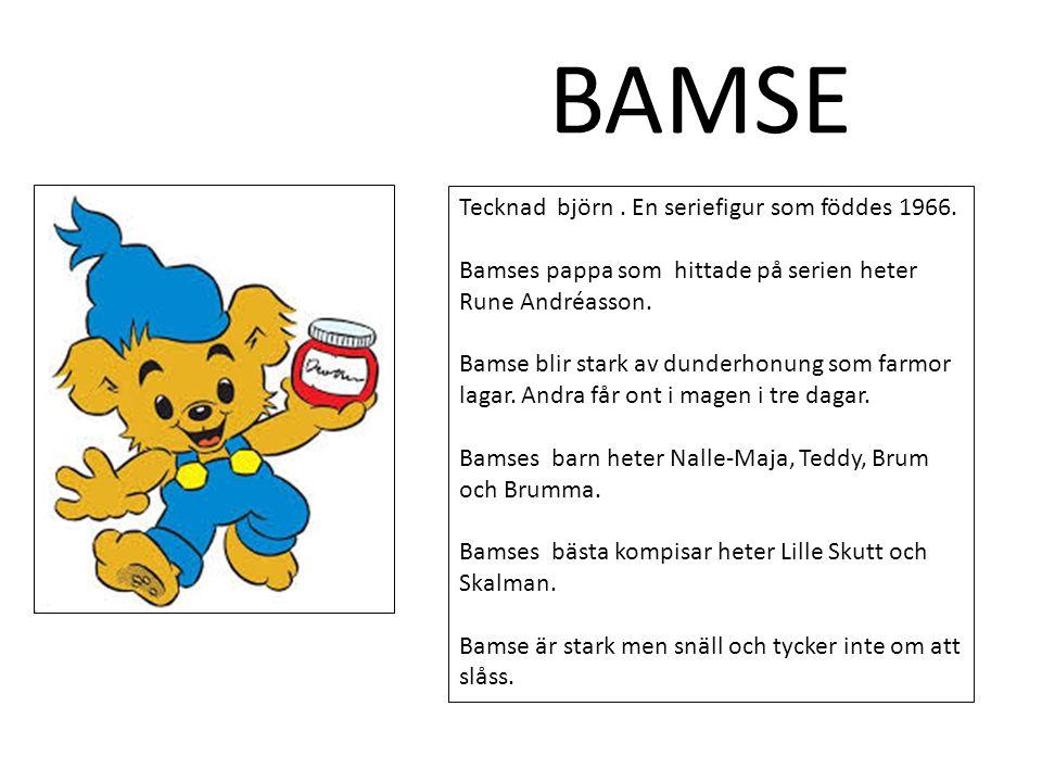 BAMSE Tecknad björn . En seriefigur som föddes 1966.