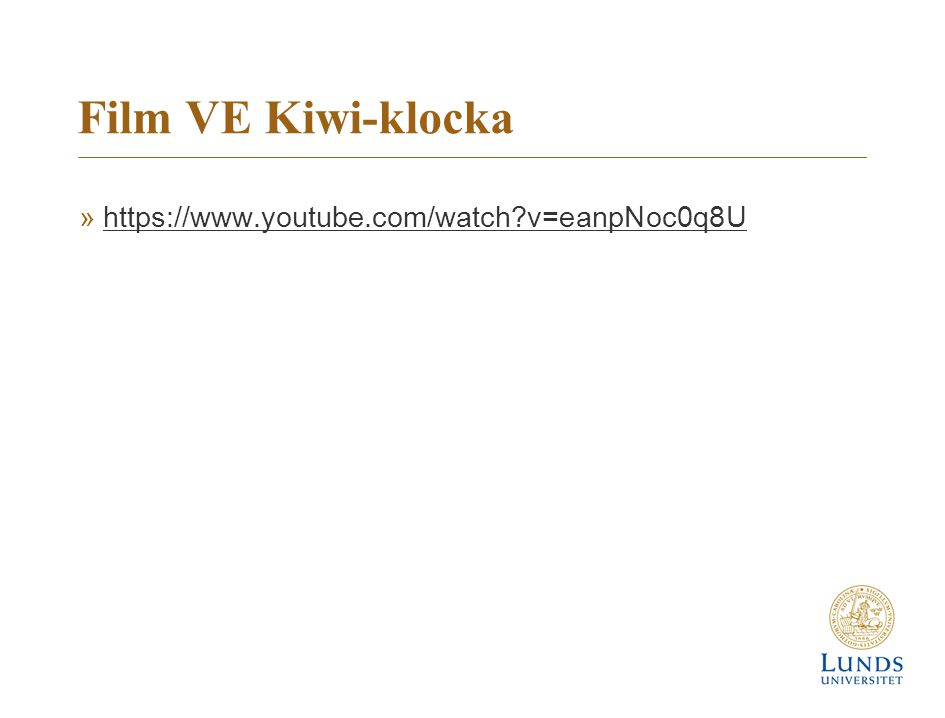 Film VE Kiwi-klocka https://www.youtube.com/watch v=eanpNoc0q8U