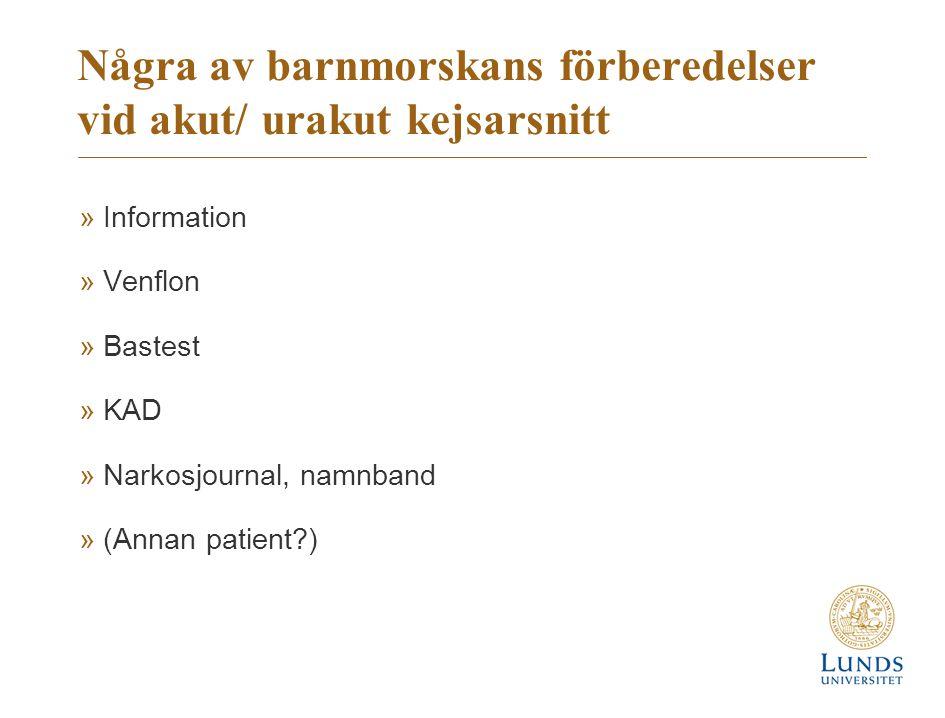 Några av barnmorskans förberedelser vid akut/ urakut kejsarsnitt