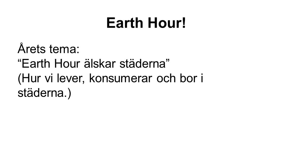 Earth Hour! Årets tema: Earth Hour älskar städerna