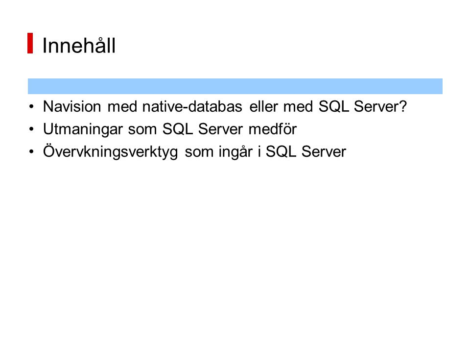 Innehåll Navision med native-databas eller med SQL Server