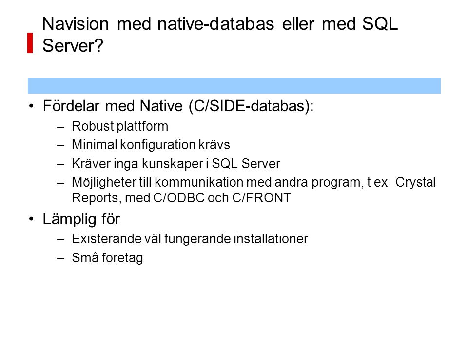 Navision med native-databas eller med SQL Server