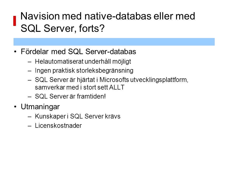 Navision med native-databas eller med SQL Server, forts