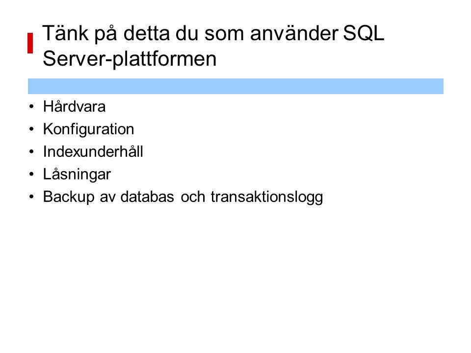 Tänk på detta du som använder SQL Server-plattformen