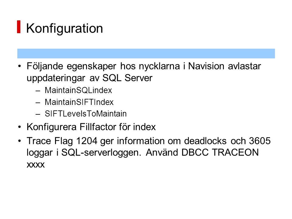 Konfiguration Följande egenskaper hos nycklarna i Navision avlastar uppdateringar av SQL Server. MaintainSQLindex.