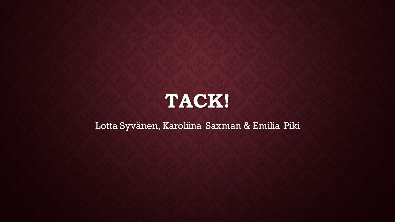 Lotta Syvänen, Karoliina Saxman & Emilia Piki