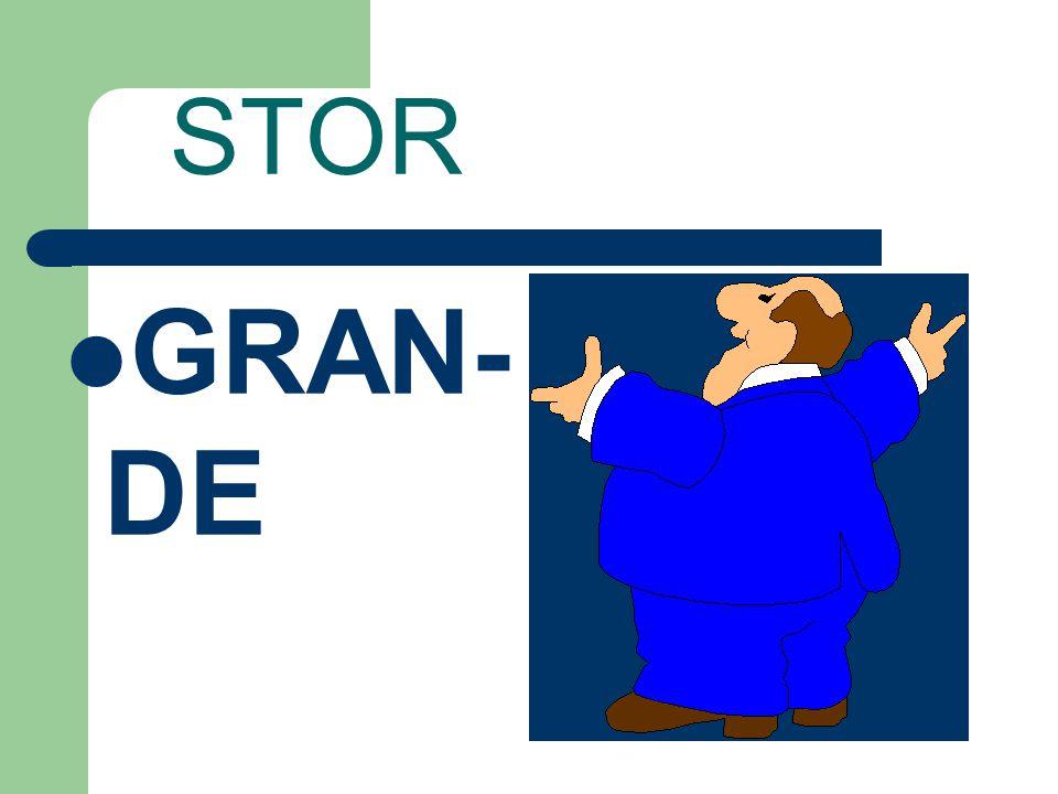 STOR GRAN-DE