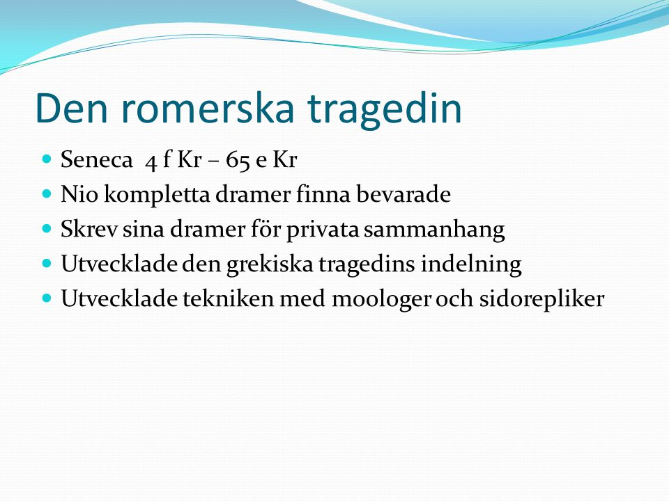 Den romerska tragedin Seneca 4 f Kr – 65 e Kr