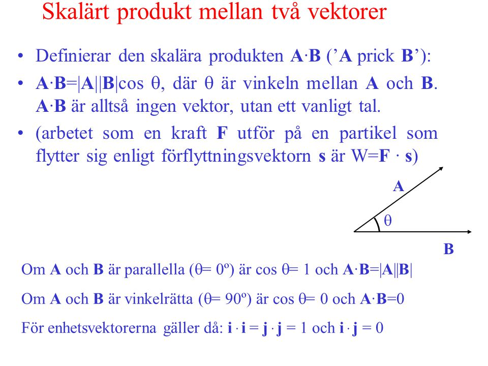 Skalärt produkt mellan två vektorer