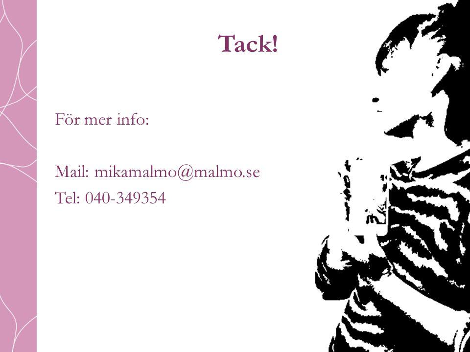 Tack! För mer info: Mail: mikamalmo@malmo.se Tel: 040-349354