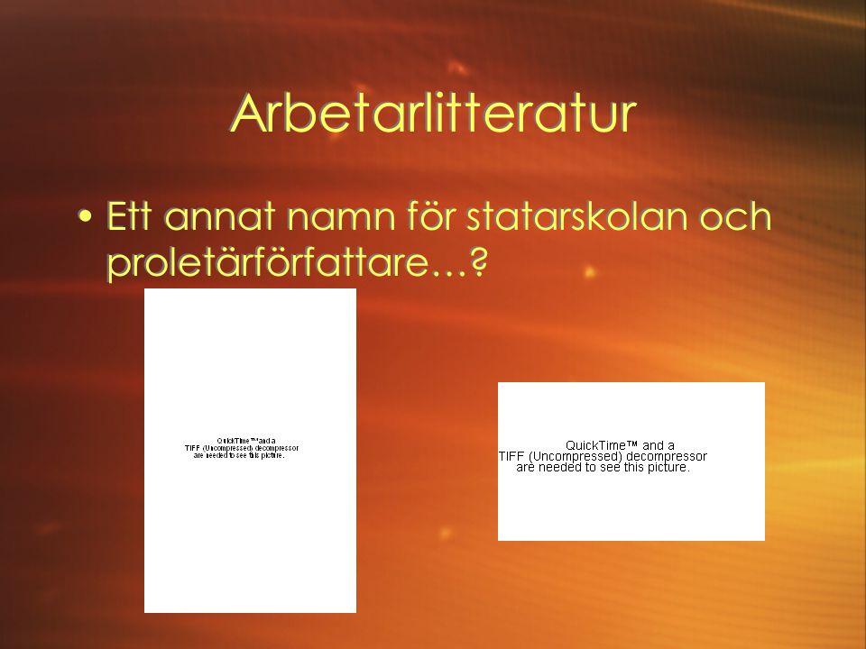 Arbetarlitteratur Ett annat namn för statarskolan och proletärförfattare…