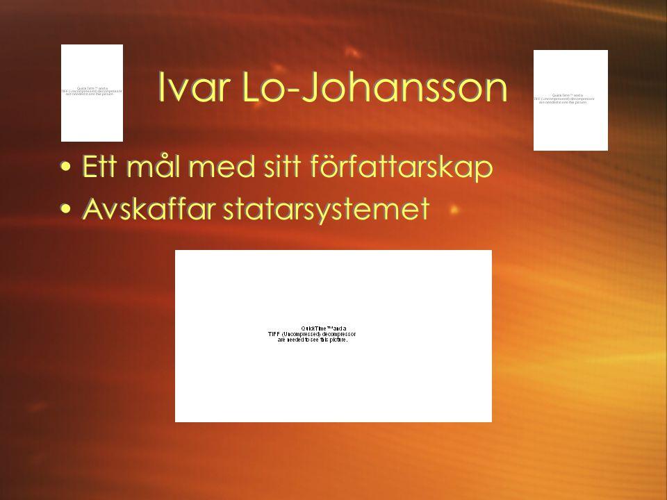 Ivar Lo-Johansson Ett mål med sitt författarskap